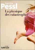 Marisha Pessl, La physique des catastrophes