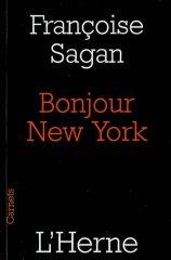 Bonjour New York, Françoise Sagan, l'Herne