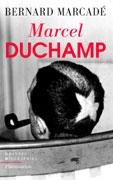 Marcel Duchamp, Bernard Marcadé, Flammarion