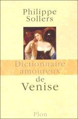 Philippe Sollers, Dictionnaire amoureux de Venise, Plon
