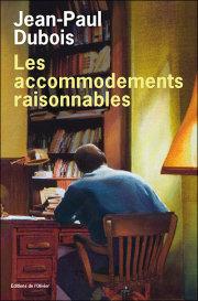 Jean-Paul Dubois, Les accomodements raisonnables