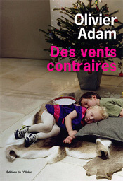 Des vents contraires, Olivier Adam, Editions de l'Olivier