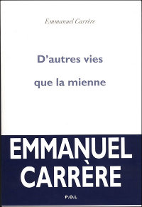Emmanuel Carrère, D'autres vies que la mienne, Pol