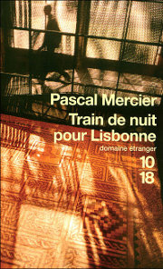 Train de nuit pour Lisbonne, Pascal Mercier