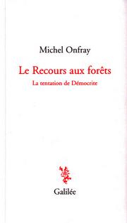 Michel Onfray, le recours aux forêts, Galilée