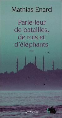 Mathias Enard, Parle leur de batailles..., Goncourt des Lycéens