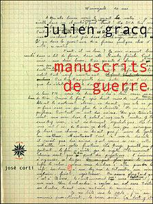 Julien Gracq, Manuscrits de Guerre, José Corti